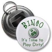 PLAY DIRTY BINGO 5.7cm Button Style Bottle Opener
