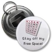 STAY OFF BINGO FREE SPACE 5.7cm Button Style Bottle Opener