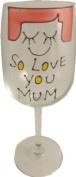 So Love You Mum Wine Glass