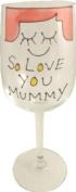 So Love You Mummy Wine Glass