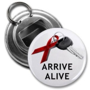ARRIVE ALIVE December Drunk and Drugged Driving Prevention 5.7cm Button Style Bottle Opener with Key Ring
