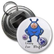 CRAZY for BINGO 5.7cm Button Style Bottle Opener
