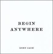 Magnet Begin Anywhere - John Cage