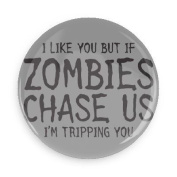 Funny Magnets; Sci-Fi Humour I Like You But If Zombies Chase Us I'm Tripping You Best Friends 7.6cm Refrigerator Magnet