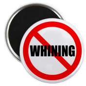 No Whining Magnet by CafePress