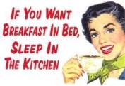 If You Want Breakfast In Bed... steel funny fridge magnet