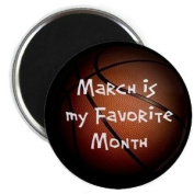 MARCH is my Favourite Month MADNESS BASKETBALL 2.25 Fridge Magnet