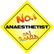 No.1 Anaesthetist on Board Novelty Car Sign New Job / Promotion / Novelty Gift / Present