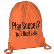 Play Soccer. You'll Need Balls Sport Pack Cinch Sack - Kelly Green