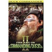 Duck Commander The Art of Commanding Ducks