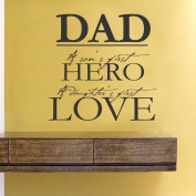Dad a son's first hero a daughter's first love vinyl Wall Decals Quotes Sayings Words Art Decor Lettering vinyl wall art inspirational uplifting