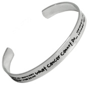 What Cancer Cannot Do Cuff Bracelet - Stainless Steel - One Size Fits Most -