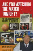 Are You Watching the Match Tonight?