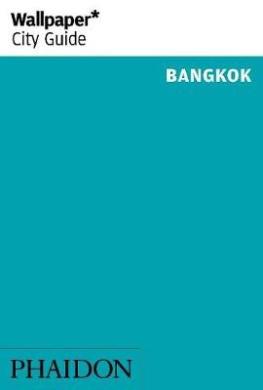 Wallpaper* City Guide Bangkok: 2014 (Wallpaper)