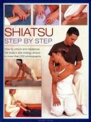 Shiatsu: Step by Step