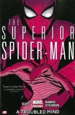 Superior Spider-Man - Volume 2: A Troubled Mind (Marvel Now) (Superior Spider-Man)