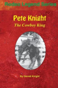 Pete Knight: The Cowboy King