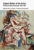 Subject Matter of the Artist - Writings by Robert Goodnough 1950-1965