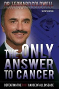 The Only Answer to Cancer