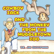 Cowboy Zack and the Monkey from the Muggletown Zoo