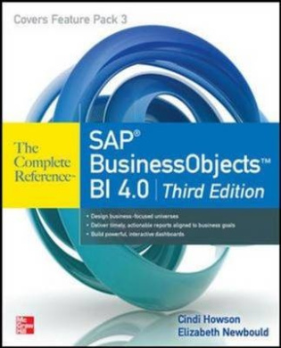 SAP BusinessObjects BI 4.0 The Complete Reference 3/E