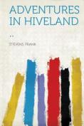 Adventures in Hiveland ..