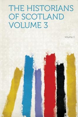 The Historians of Scotland Volume 3