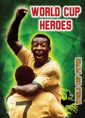 World Cup Heroes (Ignite: World Cup Fever)