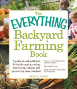 The Everything Backyard Farming Book
