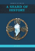 A Shard of History - Moment of Truth