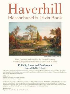 Haverhill, Massachusetts Trivia Book