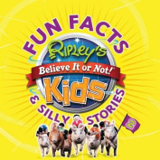 Fun Facts & Silly Stories 2 (Ripley's Believe It or Not! Kids