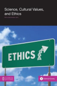 Science, Cultural Values and Ethics