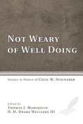 Not Weary of Well Doing