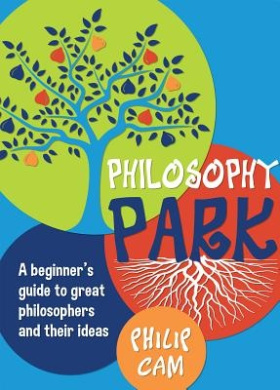 Philosophy Park: A Beginner's Guide to Great Philosophers and Their Ideas (Story Book)