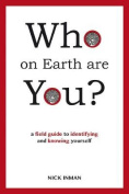 Who on Earth Are You?