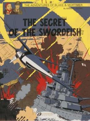 The Adventures of Blake and Mortimer: v. 17: The Secret of the Swordfish, Part 3