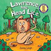Lawrence has Head Lice