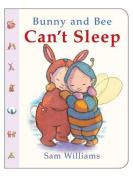 Bunny and Bee Can't Sleep [Board book]