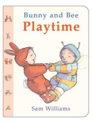 Bunny and Bee Playtime [Board book]