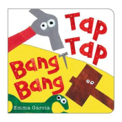 Tap Tap Bang Bang [Board book]