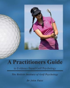 Practitioners Guide to Evidence Based Golf Psychology