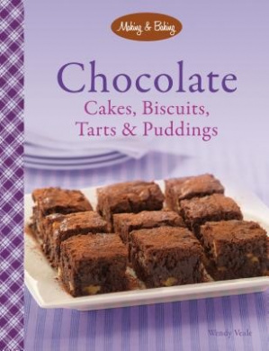 Chocolate Cakes, Biscuits Tarts & Puddings (Making & Baking Series)