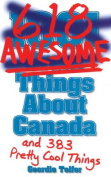(1001) 618 Awesome Things About Canada