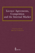 Licence Agreements, Competition and the Internal Market