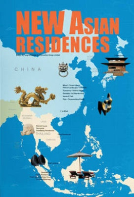 New Asian Residences: Integration and Innovation of Asian Style and Modern Design