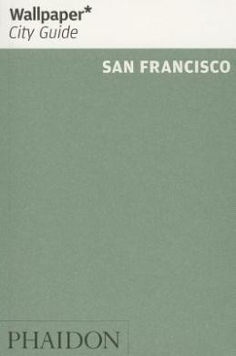 Wallpaper* City Guide San Francisco: 2013 (Wallpaper)