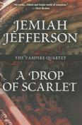 A Drop of Scarlet