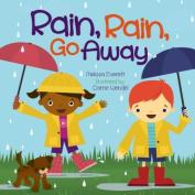 Rain, Rain Go Away (Nursery Rhymes) [Board book]