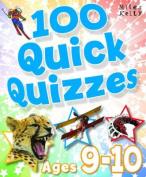 100 Quick Quizzes - Ages 9-10